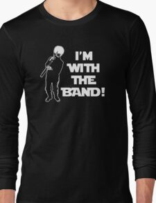 I'm With The Band Long Sleeve T-Shirt