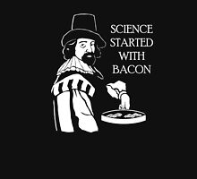 Science Started with Bacon Unisex T-Shirt