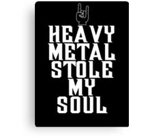 Heavy Metal Stole My Soul Canvas Print