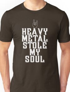 Heavy Metal Stole My Soul Unisex T-Shirt