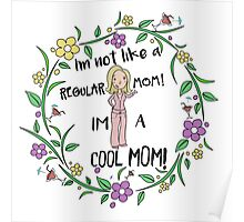 I'm A Cool Mom Poster