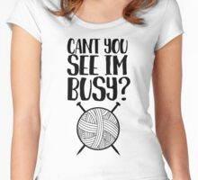 Can't You See I'm Busy? Women's Fitted Scoop T-Shirt