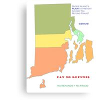 RI REFUNDS NOT PAID TO PREVENT TAX FRAUD Canvas Print