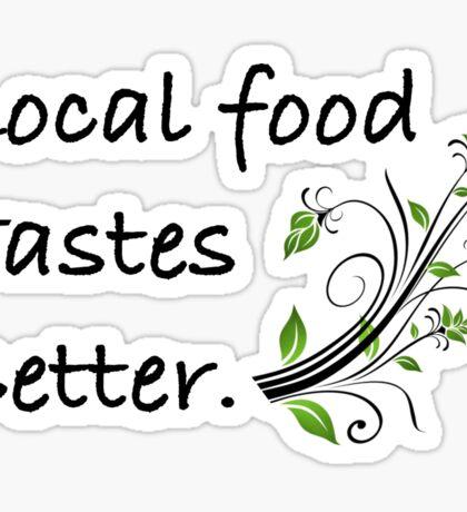 Local Food Tastes Better Sticker
