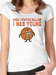 WHEN I STARTED BALLING I WAS YOUNG Women's Fitted Scoop T-Shirt