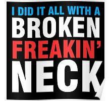Broken Freakin' Neck! Poster
