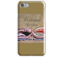 It's All About The Glove iPhone Case/Skin