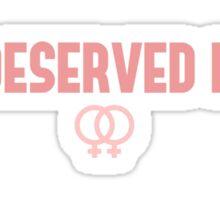 LEXA DESERVED BETTER Sticker