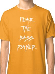 Fear The Bass Player Classic T-Shirt