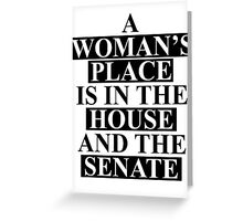 A Woman's Place... Greeting Card