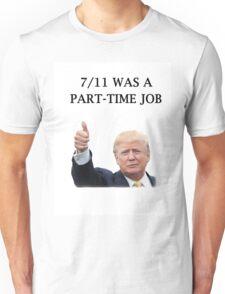 Seven Eleven Was a Part Time Job Unisex T-Shirt