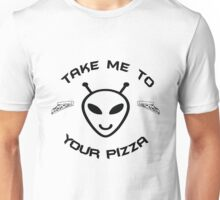 Take Me to Your Pizza  Unisex T-Shirt