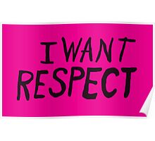 I Want Respect Poster