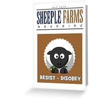 "Delbert says, ""RESIST - DISOBEY"" Greeting Card"