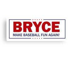 Bryce - Make Baseball Fun Again! Canvas Print