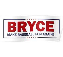 Bryce - Make Baseball Fun Again! Poster