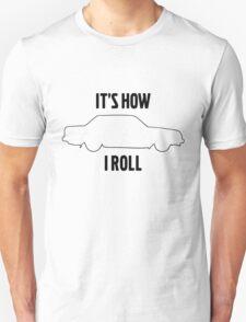 It's how I roll 240 T-Shirt