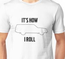 It's how I roll 245 Unisex T-Shirt