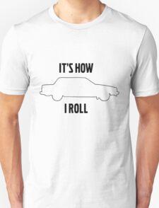 It's how I roll 740 T-Shirt