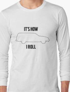 It's how I roll 740 wagon Long Sleeve T-Shirt