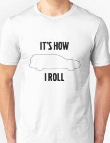 It's how I roll V70 T-Shirt