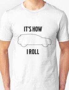 It's how I roll XC60 T-Shirt