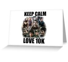 Keep Calm and Love 10K - Z Nation Shirt Greeting Card