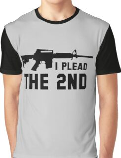 I Plead the 2nd Pro Graphic T-Shirt