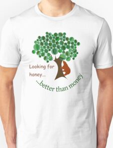 Looking for honey T-Shirt