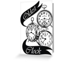Oldest Clock T Shirt Greeting Card