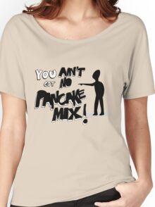 You Aint Got No Pancake Mix! - Viral Video Tshirt Women's Relaxed Fit T-Shirt