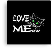 Love MEow for dark products Canvas Print