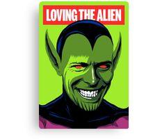 Loving the Alien Canvas Print
