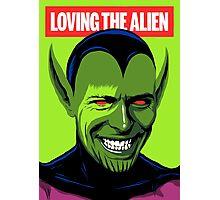 Loving the Alien Photographic Print