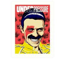 Under Pressure Art Print