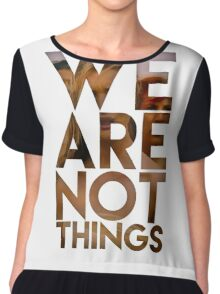We are NOT things Chiffon Top