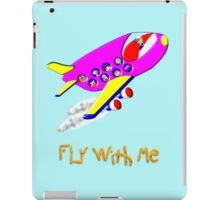 Fly With Me T-shirt, etc. design iPad Case/Skin