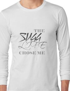 The Sugg life chose me Long Sleeve T-Shirt
