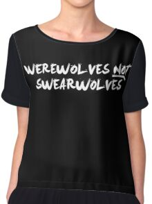 Werewolves NOT Swearwolves (NOW IN WHITE) Chiffon Top