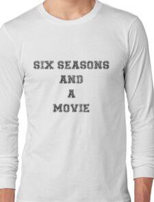 Six Seasons And A Movie Long Sleeve T-Shirt