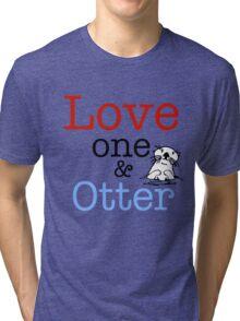 Love One & Otter Tri-blend T-Shirt