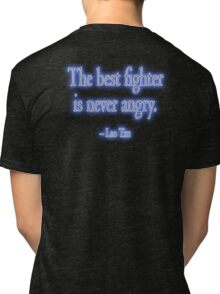 Lao Tzu, The best fighter is never angry. Combat, Ju Jitsu, Karate, Kung Fu, Boxing, Wrestling, MMA, Martial Arts Tri-blend T-Shirt