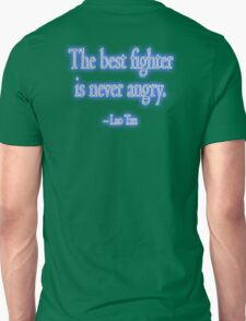 Lao Tzu, The best fighter is never angry. Combat, Karate, Kung Fu, Boxing, Wrestling, MMA, Martial Arts T-Shirt