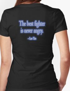 Lao Tzu, The best fighter is never angry. Combat, Ju Jitsu, Karate, Kung Fu, Boxing, Wrestling, MMA, Martial Arts Womens Fitted T-Shirt