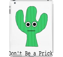 Don't be a Prick iPad Case/Skin