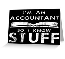Accountants know stuff Greeting Card