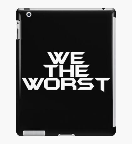 WE THE WORST - White Logo iPad Case/Skin