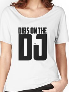 Dibs On the DJ - Black Women's Relaxed Fit T-Shirt