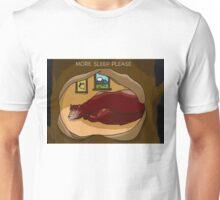 MORE SLEEP PLEASE Unisex T-Shirt
