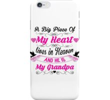 A Big Piece Of My Heart Lives In Heaven And He Is My Grandpa iPhone Case/Skin